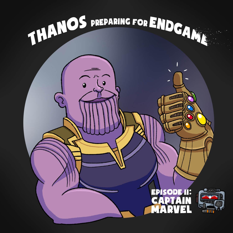 Thanos Preparing for Endgame Episode 11: Captain Marvel